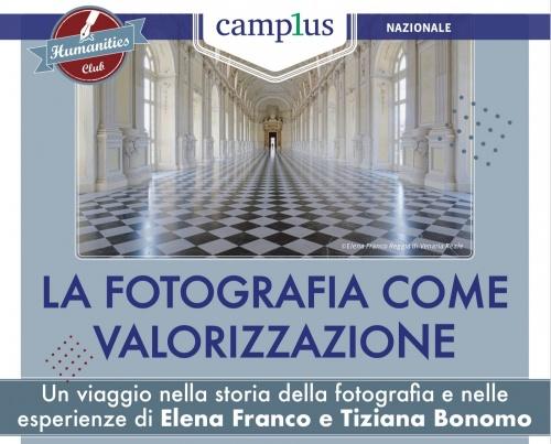 LA FOTOGRAFIA COME VALORIZZAZIONE Dialogo con Elena Franco. Camplus Bernini.
