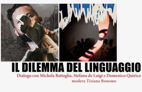 IL DILEMMA DEL LINGUAGGIO  Dialogo con Michela Battaglia, Stefano De Luigi e Domenico Quirico al Polo del '900