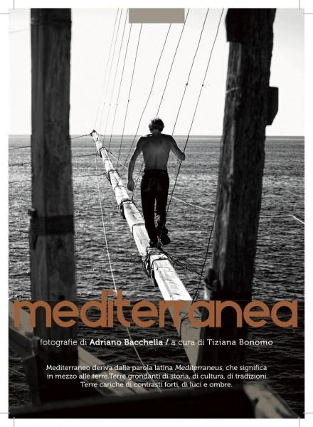 MEDITERRANEA Fotografie di Adriano Bacchella alla Tenuta delle Ripalte dell'Isola dell'Elba